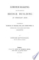 Girder Making And The Practice Of Bridge Building In Wrought Iron