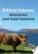 Ethical futures: bioscience and food horizons