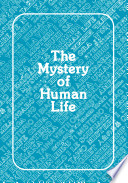 The Mystery Of Human Life