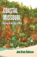 Coastal Missouri  Driving On the Edge of Wild