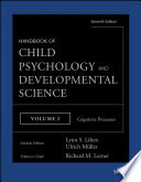 Handbook of Child Psychology and Developmental Science  Cognitive Processes