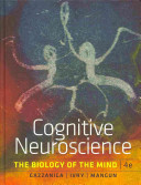 Cognitive Neuroscience  The Biology of the Mind  Fourth Edition