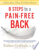 """8 Steps to a Pain-Free Back: Natural Posture Solutions for Pain in the Back, Neck, Shoulder, Hip, Knee, and Foot"" by Esther Gokhale, Susan Adams"
