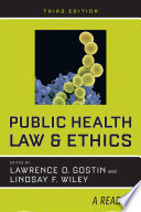 """""""Public Health Law and Ethics: A Reader"""" by Lawrence O. Gostin, Lindsay F. Wiley"""
