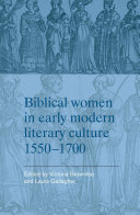 Biblical Women in Early Modern Literary Culture, 1550-1700