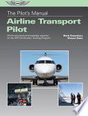 The Pilot's Manual: Airline Transport Pilot