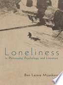 Loneliness in Philosophy, Psychology, and Literature