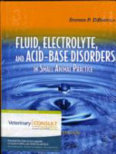Fluid  Electrolyte and Acid Base Disorders in Small Animal Practice   Text and VETERINARY CONSULT Package Book