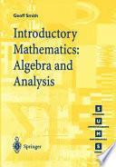 Introductory Mathematics  Algebra and Analysis