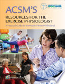 ACSM's Resources for the Exercise Physiologist / ACSM's Certification Review / ACSM's Guidelines for Exercise Testing and Prescription