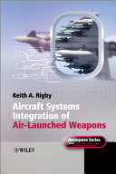 Aircraft Systems Integration of Air Launched Weapons