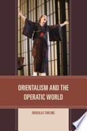 Orientalism and the Operatic World
