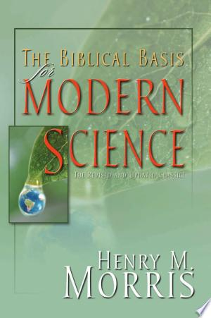 Download The Biblical Basis for Modern Science online Books - godinez books