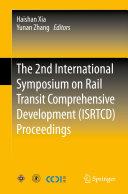 The 2nd International Symposium on Rail Transit Comprehensive Development  ISRTCD  Proceedings