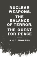 Nuclear Weapons, the Balance of Terror, the Quest for Peace [Pdf/ePub] eBook
