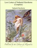 Love Letters of Nathaniel Hawthorne (Complete) [Pdf/ePub] eBook