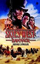 Skye's West: Bannack