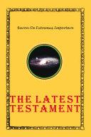 The Latest Testament
