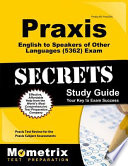 Praxis English to Speakers of Other Languages (5362) Exam Secrets Study Guide: Praxis Test Review for the Praxis Subject Assessments