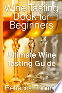 Wine Tasting Book For Beginners Book PDF