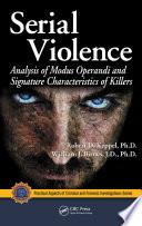 """Serial Violence: Analysis of Modus Operandi and Signature Characteristics of Killers"" by Robert D. Keppel, William J. Birnes"
