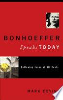 Bonhoeffer Speaks Today Book PDF