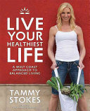 Live Your Healthiest Life
