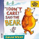 I Don t Care   Said the Bear