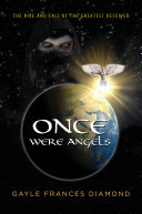 Once Were Angels: The Rise and Fall of the Greatest Deceiver