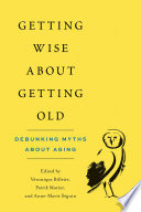 Getting Wise about Getting Old