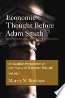 """An Austrian Perspective on the History of Economic Thought"" by Murray Newton Rothbard"
