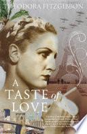 A Taste of Love     The Memoirs of Bohemian Irish Food Writer Theodora FitzGibbon