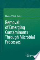 REMOVAL OF EMERGING CONTAMINANTS THROUGH MICROBIAL PROCESSES