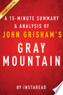 Gray Mountain By John Grisham A 15 Minute Summary Analysis Book