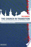 The Church in Transition, The Journey of Existing Churches Into the Emerging Culture by Tim Conder,Dan B. Allender PDF