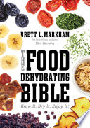 The Food Dehydrating Bible