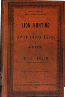 Lion Hunting and Sporting Life in Algeria