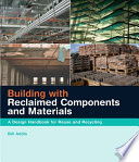 Building with Reclaimed Components and Materials