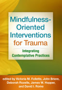 Mindfulness Oriented Interventions for Trauma