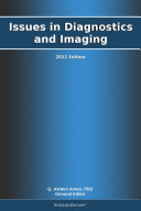 Issues in Diagnostics and Imaging  2011 Edition