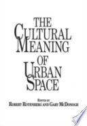 The Cultural Meaning of Urban Space
