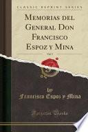 Memorias Del General Don Francisco Espoz y Mina, Vol. 5 (Classic Reprint)