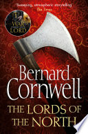 The Lords of the North  The Last Kingdom Series  Book 3  Book