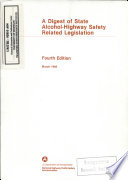 A Digest of State Alcohol-highway Safety Related Legislation. Fourth Edition