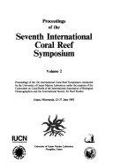Proceedings of the Seventh International Coral Reef Symposium, Guam, 22-27 June 1992