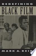 """""""Redefining Black Film"""" by Mark A. Reid"""