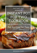 Instant Pot For Two Cookbook Book PDF