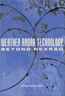 Weather Radar Technology Beyond NEXRAD