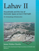 Lahav Ii Households And The Use Of Domestic Space At Iron Ii Tell Halif