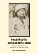 Imagining the Mexican Revolution